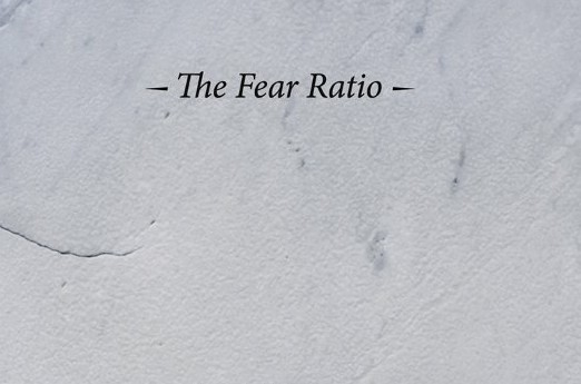 THE FEAR RATIO